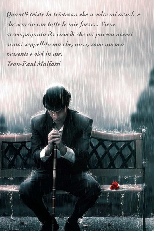 Bien connu Quanto è triste – Jean-Paul Malfatti | in ascolto del cuore VV86